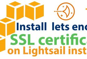 How to install Lets Encrypt SSL certificate on your AWS Lightsail instance
